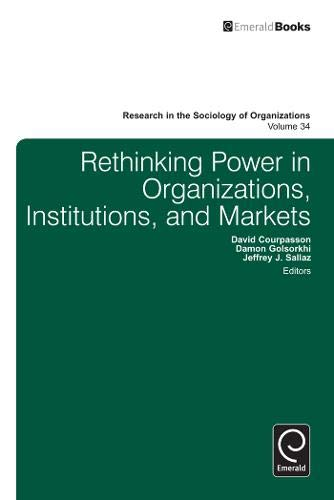 Compare Textbook Prices for Rethinking Power in Organizations, Institutions, and Markets Research in the Sociology of Organizations  ISBN 9781780526645 by David Courpasson,David Courpasson,Damon Golsorkhi,Jeffrey Sallaz