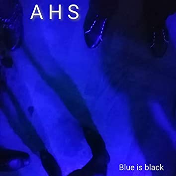 Blue is Black