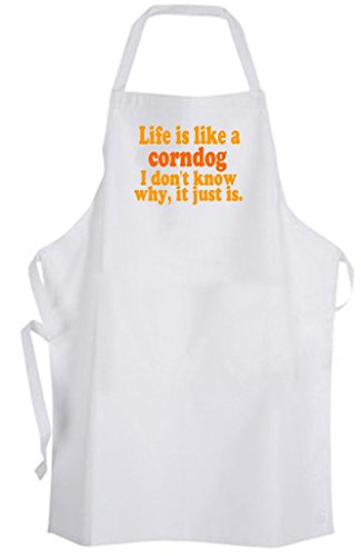 Life is like a corndog I don't know why it just is Adult Size Apron Funny Humor