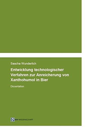 Entwicklung technologischer Verfahren zur Anreicherung von Xanthohumol in Bier: Dissertation (MV-Wissenschaft)