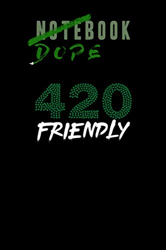 Dopebook: 120 Pages. Blank. Journal, Notebook and Diary for all Consumer, Smoker and Dealer at 420. The Best Way for Medical Marijuana and ... Clients. Make Rates. Give Credit. Take Money.