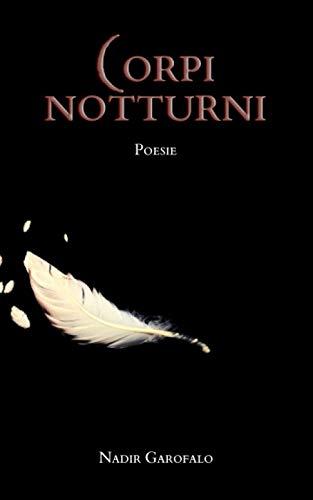 Corpi notturni: Poesie