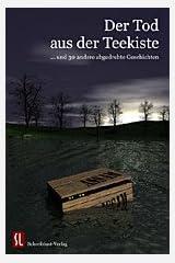 Der Tod aus der Teekiste: ... und 30 andere abgedrehte Geschichten Taschenbuch