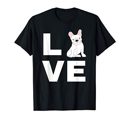 I Love My Frenchie French Bulldog Dog Lover Gift T-Shirt