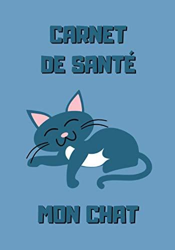 Carnet de santé mon chat: Chat bleu - Carnet de suivi médical pour chat à remplir avec tableau de vaccination et de visites vétérinaires - 101 pages - 17,8 x 25.4 cm