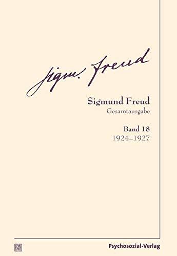 Gesamtausgabe (SFG), Band 18: 1924–1927 (Bibliothek der Psychoanalyse)