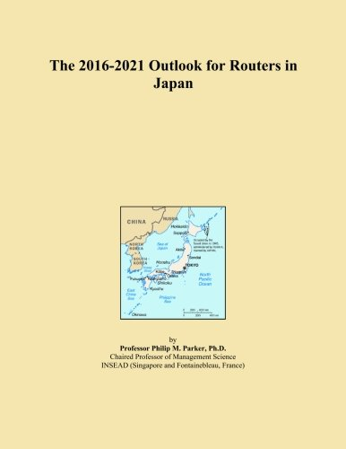 The 2016-2021 Outlook for Routers in Japan