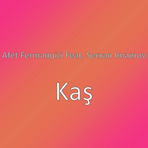 Afet Fermanqizi feat. Serxan Imamov