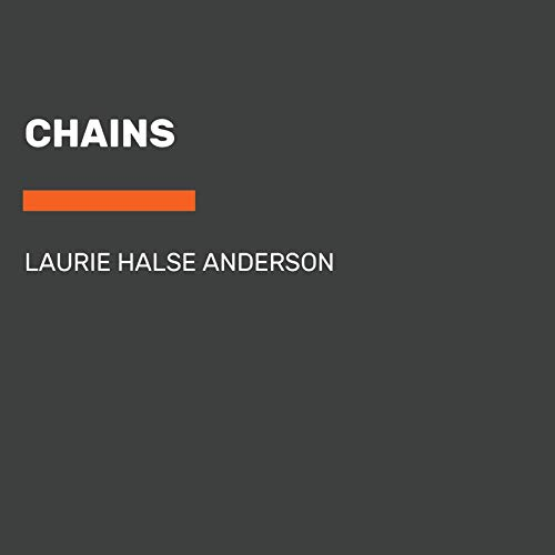 Chains: The Seeds of America Trilogy, Book 1