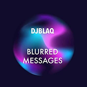 Blurred Messages