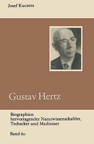 Gustav Hertz (Biographien hervorragender Naturwissenschaftler, Techniker und Mediziner (80), Band 80)