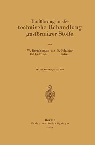 Einführung in die Technische Behandlung Gasförmiger Stoffe