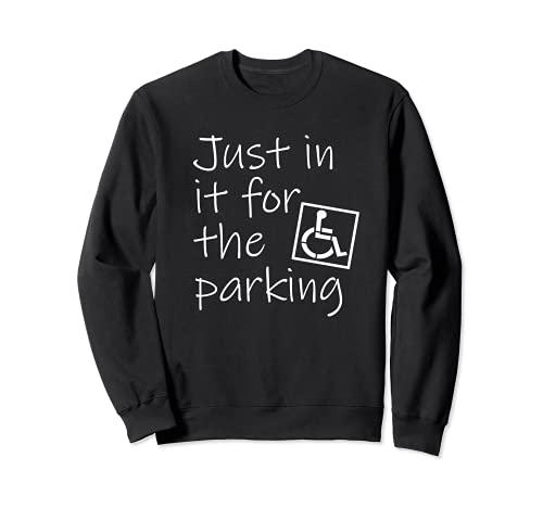 """Divertida silla de ruedas con texto en inglés """"In It For the Parking"""". Sudadera"""