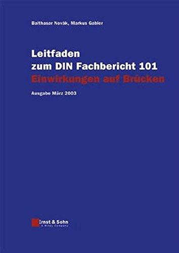 Leitfaden Zum DIN-fachbericht 101 Einwirkungen Auf Brucken (German Edition)