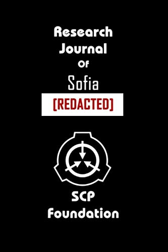 Research Journal of Sofia [REDACTED] SCP Foundation: Sofia Personalised Custom Name - SCP Themed Journal, Diary, Log - 6x9 - Secure Contain Protect Theme