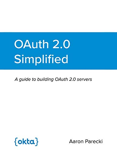 OAuth 2.0 Simplified: A Guide to Building OAuth 2.0 Servers