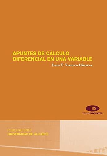 Apuntes de cálculo diferencial de una variable (Textos docentes)