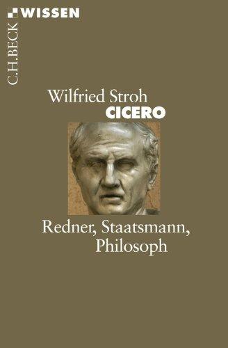 Cicero: Redner, Staatsmann, Philosoph (Beck'sche Reihe 2440)