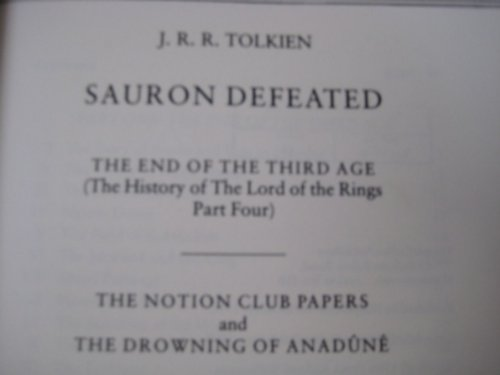 [Sauron Defeated: The End of the Third Age (the History of the Lord of the Rings, Part Four). the Notion Club Papers, and, the Drowning of Anadaunae] (By: J. R. R. Tolkien) [published: October, 1992]