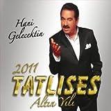 Gelecektin, Hani 2011-Tatlises Altin Yili Anglais [Import]