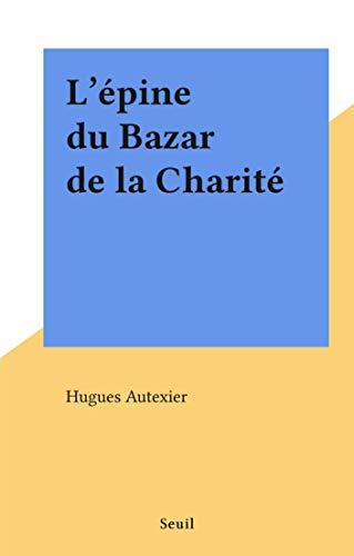 L'épine du Bazar de la Charité