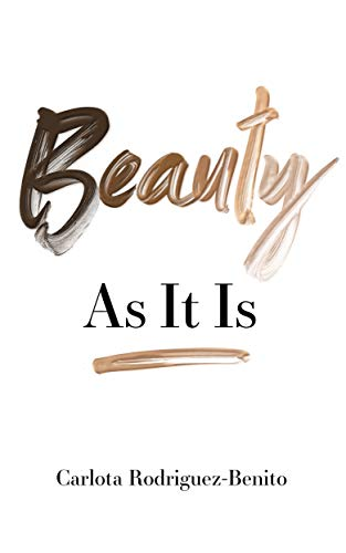 Beauty: As It Is (English Edition) eBook: Rodriguez-Benito ...