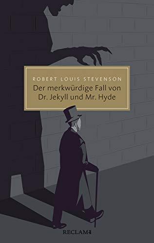 Der merkwürdige Fall von Dr. Jekyll und Mr. Hyde (Reclam Taschenbuch)