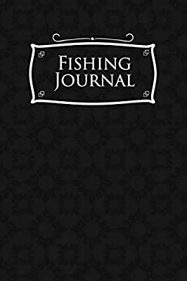 Fishing Journal: Big Fish Book, Fishing Diary, Carp Fishing Log, Fly Fishing Log, Black Cover: Volume 25 from CreateSpace Independent Publishing Platform