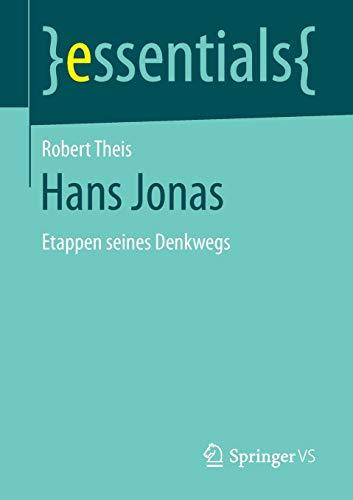 Hans Jonas: Etappen seines Denkwegs (essentials)