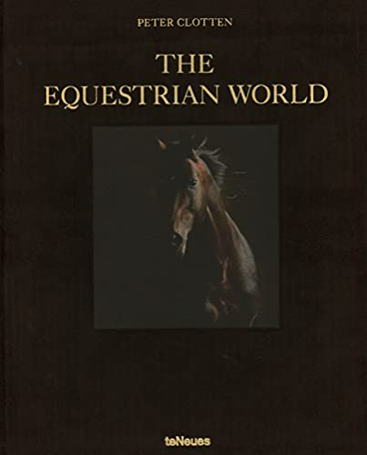 Compare Textbook Prices for The Equestrian World Multilingual Edition ISBN 9783961710089 by Clotten, Peter