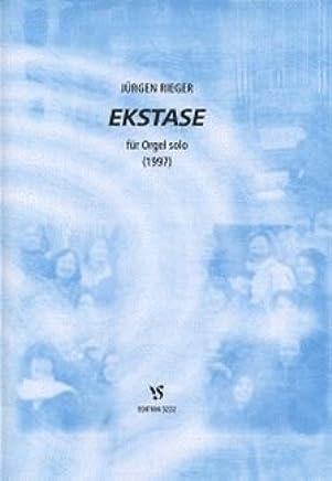 Estasi–arrangiamento per organo [Note musicali/holzweißig] Compositore: Rieger Jürgen