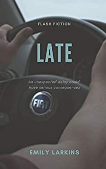 Late by [Emily Larkins]