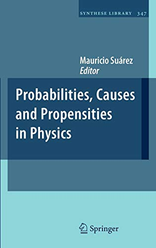 Probabilities, Causes and Propensities in Physics (Synthese Library)