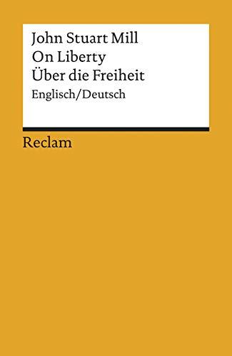 On Liberty / Über die Freiheit: Englisch/Deutsch (Reclams Universal-Bibliothek)