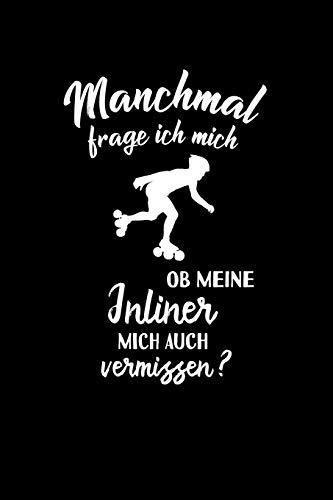 Inline Skates: Ob meine Inliner mich vermissen?: Notizbuch / Notizheft für Aggressive Skates Speedskates A5 (6x9in) dotted Punktraster