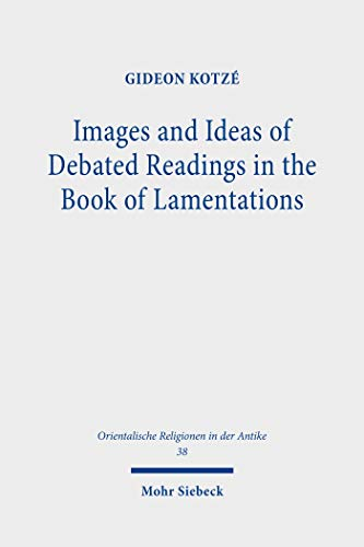 Images and Ideas of Debated Readings in the Book of Lamentations (Orientalische Religionen in der Antike) (English Edition)
