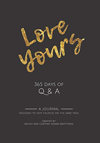 Love Yours: 365 Days of Q & A (Love Yours for Couples)