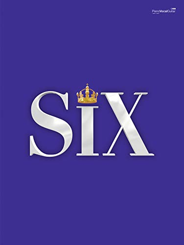 Six: The Musical Songbook (Piano...