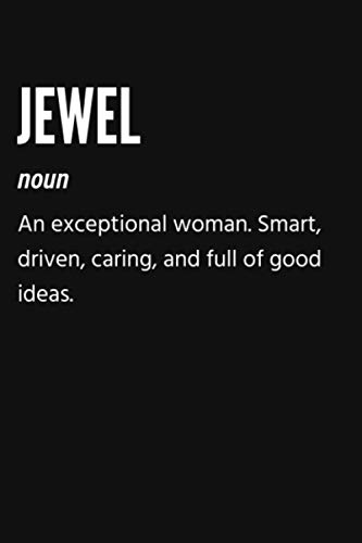 Jewel Noun An Exception Woman. Smart, Driven, Caring, And Full Of Good Ideas Notebook: Gift for Jewel, Lined Journal, 120 Pages, 6 x 9, Matte Finish