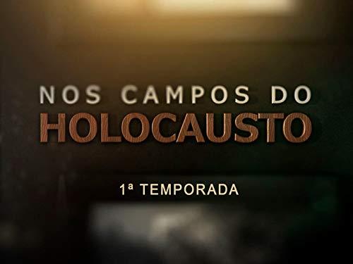 Nos Campos do Holocausto - 1ª Temporada