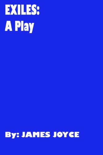 Exiles: A Play in Three Parts by James Joyce (English Edition) PDF Books