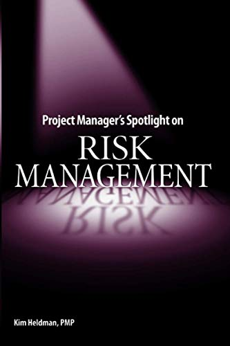 Project Manager\'s Spotlight on Risk Management