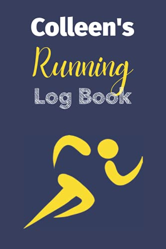 Colleen's Running Log Book: Running Log Book 2021, 110 Pages Running Journal, Running gifts, Personalized Name Gift For Colleen
