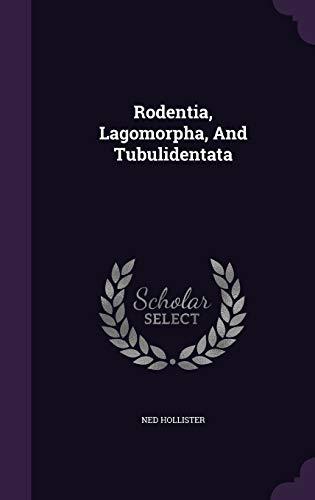 Rodentia, Lagomorpha, and Tubulidentata