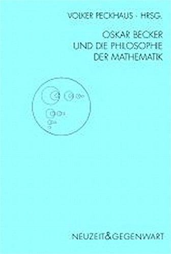 Neuzeit & Gegenwart: Oskar Becker und die Philosophie der Mathematik