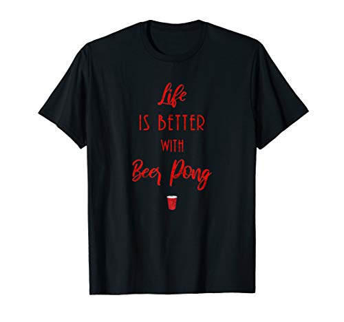 Life is better with Beer Pong tshirt lustig Bierpong Becher