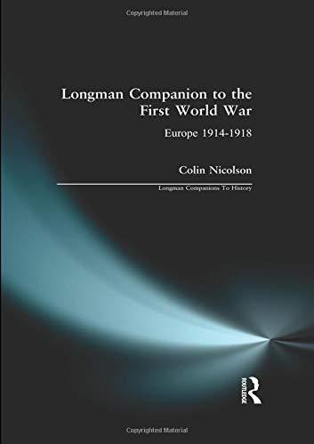 Longman Companion to the First World War: Longman Companions to History Series