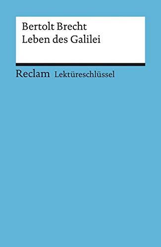 Bertolt Brecht: Das Leben des Galilei. Lektüreschlüssel