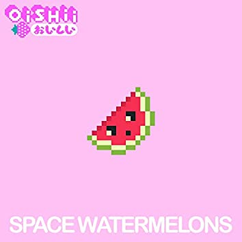 Space Watermelons