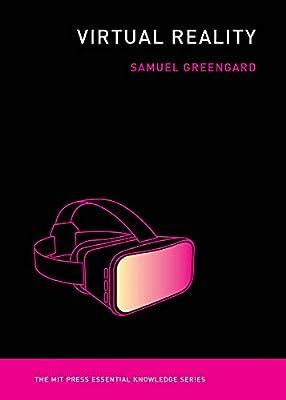 Virtual Reality (MIT Press Essential Knowledge series)
